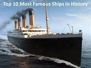 Ezra Lebourgeois - Top 10 Most Famous Ships in History