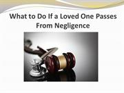 What to Do If a Loved One Passes From Negligence
