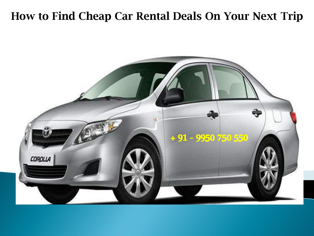 How To Find Cheap Car Rental Deals On Your Next Trip