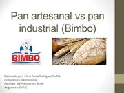 Pan artesanal vs pan industrial (Bimbo)