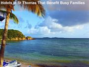 Hotels In St Thomas That Benefit Busy Families