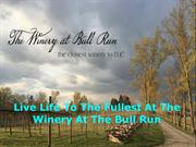 Live Life To The Fullest At The Winery At The Bull Run