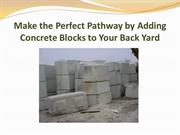Make the Perfect Pathway by Adding Concrete Blocks to Your Back Yard