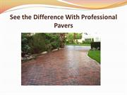 See the Difference With Professional Pavers