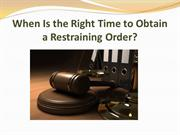 When Is the Right Time to Obtain a Restraining Order?