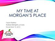 Taylor Starkey- My Time At Morgan's Place