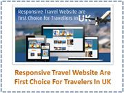 Responsive Travel Website are first Choice for Travelers in UK
