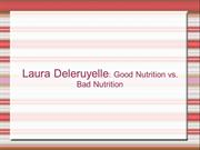 Laura Deleruyelle: Good Nutrition vs. Bad Nutrition