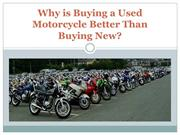 Why is Buying a Used Motorcycle Better Than Buying New?