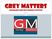 Best IELTS Coaching Institute in Chandigarh- Greymatters