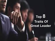 Top 8 Traits Of Great Leader