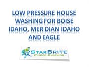 Low Pressure House Washing for Boise Idaho, Meridian Idaho And Eagle