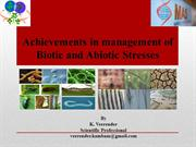 Achievements in management of biotic and abiotic stresses