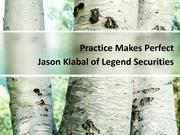 Practice Makes Perfect with Jason Klabal of Legend Securities
