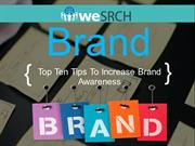Brand :- Top Ten Tips To Increase Brand Awareness