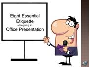 Eight etiquettes while giving an office presentation
