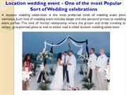 Location wedding event - One of the most Popular Sort of Wedding celeb