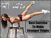 Best Exercise To Make Stronger Thighs