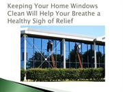 Keeping Your Home Windows Clean Will Help Your Breathe a Healthy