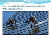Keep Your High Rise Windows Looking Pristine With a Window Wash