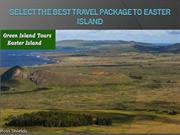 SELECT THE BEST TRAVEL PACKAGE TO EASTER ISLAND