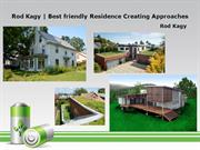 Rod Kagy | Best Eco friendly Residence Creating Approaches