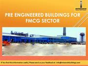 Pre Engineered Buildings for FMCG Sector