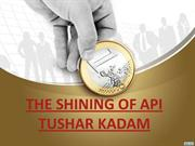 THE SHINING OF API TUSHAR KADAM UPDATES