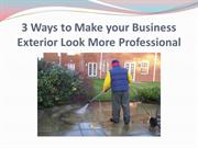 3 Ways to Make your Business Exterior Look More Professional