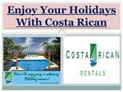 Enjoy Your Holidays With Costa Rican