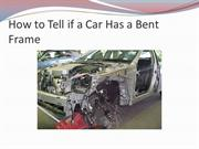 How to Tell if a Car Has a Bent Frame