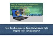 How Can Ecommerce Security Measure Help Inspire Trust In Customers?