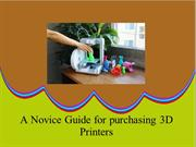 A Novice Guide for purchasing 3D Printers