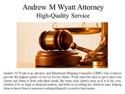 Andrew M Wyatt Attorney High-Quality Service