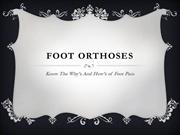 Foot Orthoses: Know The Why's And How's of Foot Pain