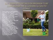 Get complete details on Premium Turf Supplies for the Illawarra & Sout