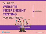 Guide to Website Independent Testing for Beginners