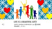 Life is a beautiful gift!