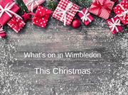 What's on in Wimbledon This Christmas