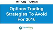 Options Trading Strategies To Avoid For 2016