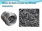 Wires & Nails Create by African Industries