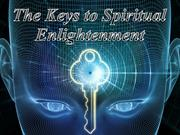 The Keys to Spiritual Enlightenment