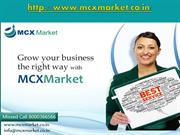 mcx market, mcx, ncdex, bullion, agri, commodity, mcx live