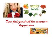 Top 10 foods you should have in winter to keep you warm