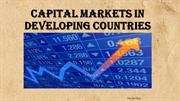 CAPITAL MARKETS IN DEVELOPING COUNTRIES
