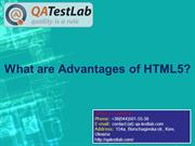 What are Advantages of HTML5?