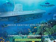 An Underwater Ride Experience Worth a Million at Cayman Submarine