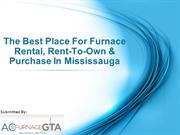 The Best Place For Furnace Rental, Rent-To-Own & Purchase In Mississau