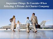 Important Things To Consider When Selecting A Private Jet Charter Comp