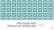 Teach One - Precision and Predictive Modeling